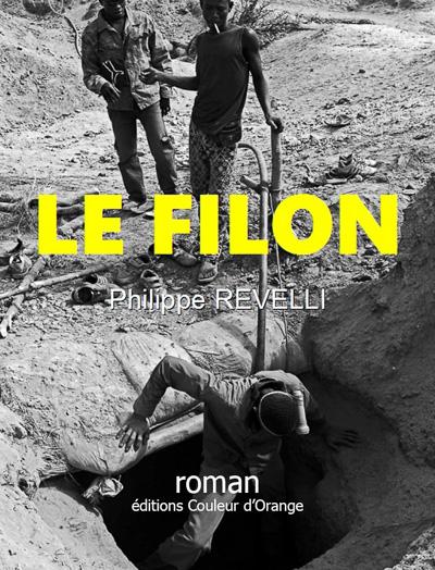 Le Filon / roman